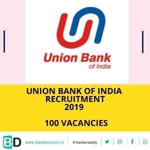 UNION BANK OF INDIA ARMED GUARD Post Recruitment 2019 : 100 Vacancies