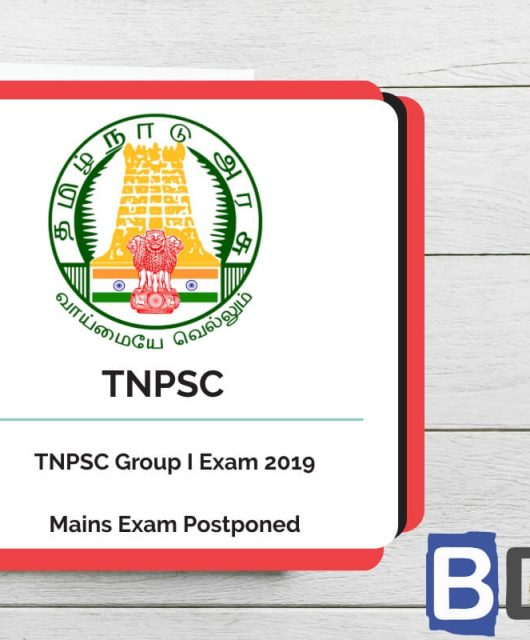 TNPSC Group I 2019 - Mains Exam Postponed