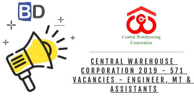 Central Warehouse Corporation 2019 - 571 Vacancies - Engineer, MT & Assistants