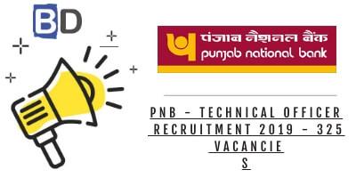 Punjab National Bank - Technical Officer Recruitment 2019 - 325 Vacancies