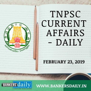 TNPSC Current Affairs - English & Tamil - February 23, 2019
