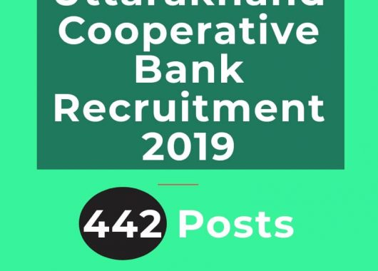 Uttarakhand Cooperative Bank Recruitment 2019 – 442 Posts