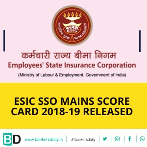 ESIC SSO Mains Score Card 2018-19 Released