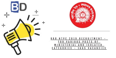 RRB NTPC 2019 Recruitment - FOR VARIOUS POSTS OF MINISTERIAL AND ISOLATED CATEGORIES - 1665 Vacancies
