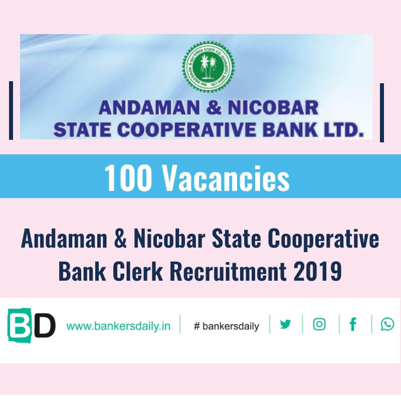 Andaman & Nicobar State Cooperative Bank Clerk Recruitment 2019 - 100 Vacancies