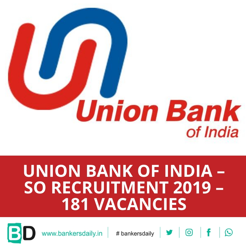 Union Bank of India – SO Recruitment 2019 – 181 Vacancies