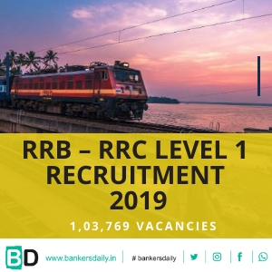 RRB – RRC Level 1 Recruitment Notification 2019 – 1,03,769 Vacancies