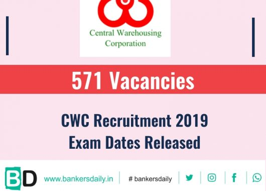 Central Warehousing Corporation (CWC) Recruitment 2019: Exam Dates Released