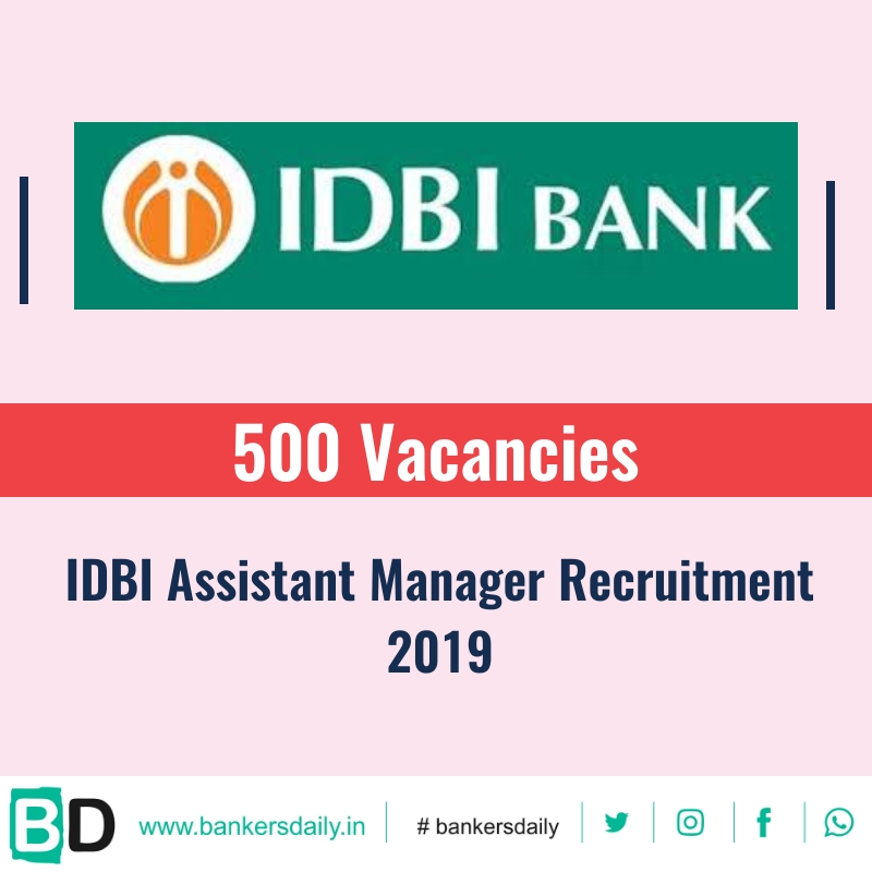 IDBI Assistant Manager Recruitment 2019 – 500 vacancies