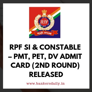 RPF SI & Constable – PMT, PET, DV Admit Card (2nd Round) Released
