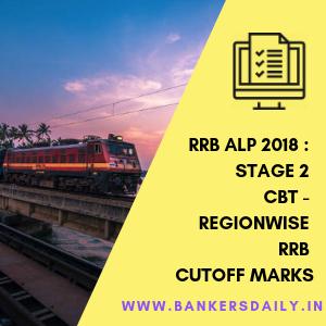 RRB ALP 2018 : Stage 2 CBT - Region-wiseRRB Cutoff Marks