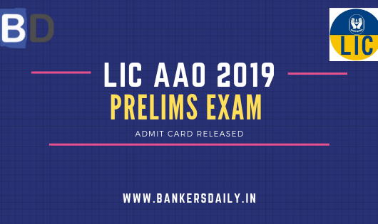 LIC AAO 2019 - Prelims Exam - Admit Card Released