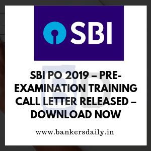 SBI PO 2019 – Pre-Examination Training Call Letter Released – Download Now