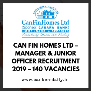 Can Fin Homes Ltd – Manager & Junior Officer Recruitment 2019 – 140 Vacancies