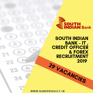 South Indian Bank – IT , Credit Officer & Forex Recruitment 2019 – 29 Vacancies