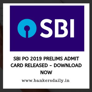 SBI PO 2019 Prelims Admit Card Released - Download Now