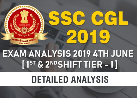 SSC CGL 2019 Exam Analysis & Review & Questions asked : 4th June 2019 - Shift 1 & Shift 2