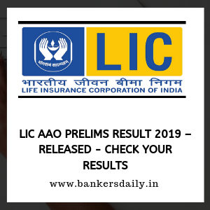 LIC AAO Prelims Result 2019 – Released - Check your Results