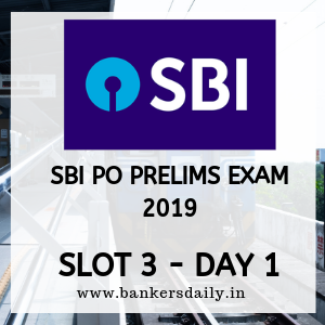 SBI PO PRELIMS EXAM 2019 REVIEW, ANALYSIS AND QUESTIONS ASKED IN EXAM – JUNE 8, 2019 – SLOT 3 - Day 1