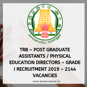 TRB – Post Graduate Assistants / Physical Education Directors – Grade I Recruitment 2019 – 2144 Vacancies