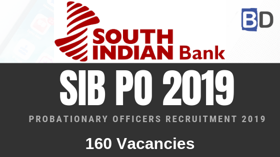 South Indian Bank PO Recruitment 2019 Notification – 160 Vacancies