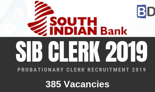 South Indian Bank Probationary Clerk Recruitment 2019 Notification – 385 Vacancies