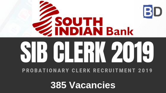 South Indian Bank Probationary Clerk Recruitment 2019 Notification – 385 Vacancies