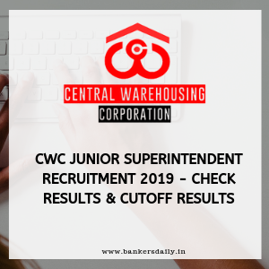 CWC Junior Superintendent Recruitment 2019 - Check Results & Cutoff Results