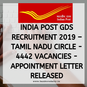 India Post GDS Recruitment 2019 – Tamil Nadu Circle - 4442 Vacancies - Appointment Letter Released