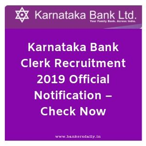 Karnataka Bank Clerk Recruitment 2019 Official Notification – Check Now