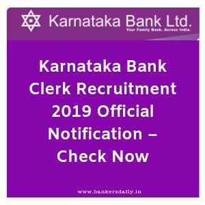 Karnataka Bank Clerk Recruitment 2019 Official Notification – Check Now