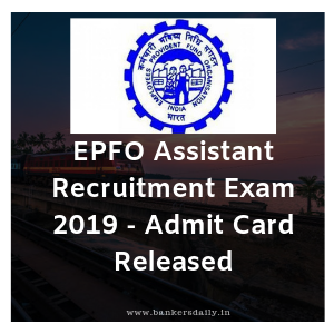 EPFO Assistant Recruitment Exam 2019 - Admit Card Released