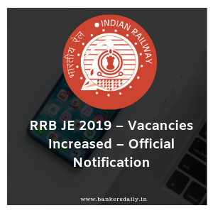 RRB JE 2019 – Vacancies Increased – Official Notification