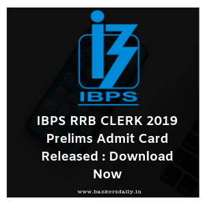 IBPS RRB CLERK 2019 Prelims Admit Card Released : Download Now