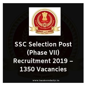 SSC Selection Post (Phase VII) Recruitment 2019 – 1350 Vacancies
