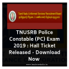 TNUSRB Police Constable (PC) Exam 2019 : Hall Ticket Released - Download Now
