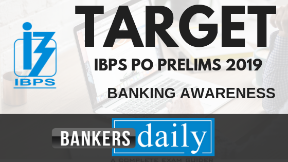 TARGET IBPS PO PRELIMS 2019 - Banking Awareness Day 1