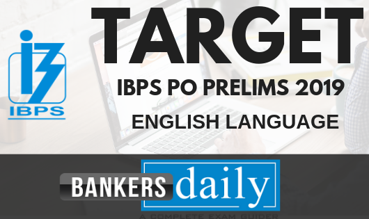 TARGET IBPS PO PRELIMS 2019 - ENGLISH Day 2