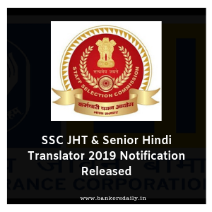 SSC JHT & Senior Hindi Translator 2019 Notification Released