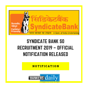 Syndicate Bank SO Recruitment 2019 – Official Notification Released