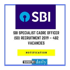 SBI Specialist Cadre Officer (SO) Recruitment 2019 – 482 Vacancies