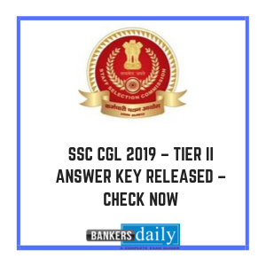 SSC CGL 2019 – Tier II Answer key Released – Check Now