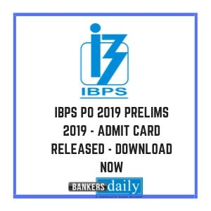 IBPS PO 2019 Prelims 2019 - Admit Card Released - Download Now
