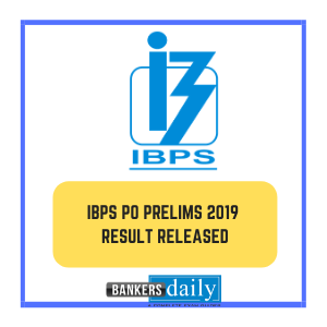 IBPS PO Prelims Exam 2019 - Results Released