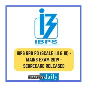 IBPS RRB PO (Scale I,II & III) - Mains Exam 2019 - Scorecard Released