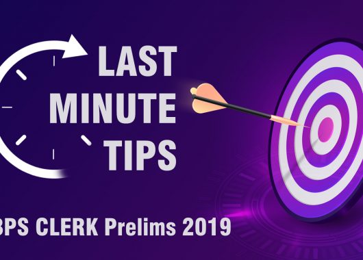 Important LAST MINUTE TIPS for IBPS CLERK Prelims Exam 2019