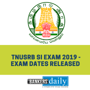 TNUSRB SI Exam 2019 - Exam Dates Released