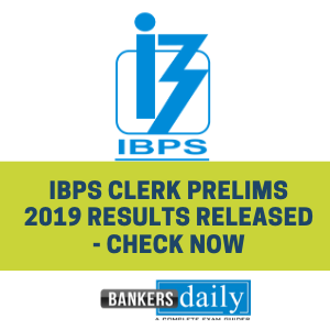 IBPS CLERK Prelims 2019 Results Released - Check Now
