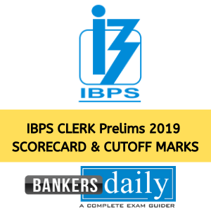 IBPS Clerk Prelims Score Card & Cutoff 2019 - 2020 Released