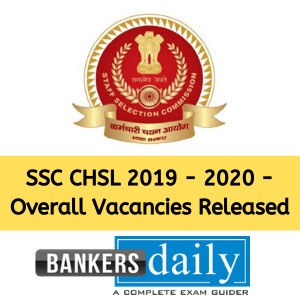 SSC CHSL 2019 - 2020 - Overall Vacancies Released